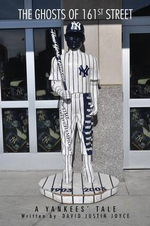 The Ghosts of 161st Street : The 2009 Yankees Season - David J. Joyce