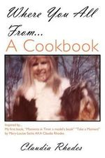 Where You All From... a Cookbook - Claudia Rhodes