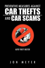 Preventive Measures Against Car Thefts and Car Scams - Jon Meyer