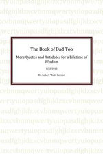 The Book of Dad Too : More Quotes and Antidotes for a Lifetime of Wisdom - Dr Robert a. Benson