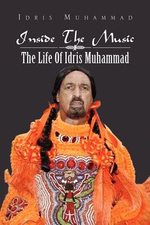 Inside the Music : The Life of Idris Muhammad: The Life of Idris Muhammad - Idris Muhammad