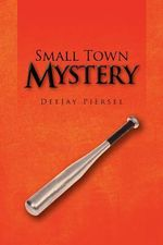 Small Town Mystery - Deejay Piersel