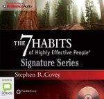 The 7 Habits Of Highly Effective People : Signature Series - Stephen R. Covey