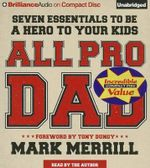 All Pro Dad : Seven Essentials to Be a Hero to Your Kids - Mark Merrill