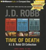 Time of Death: A.J.D. Robb CD Collection : Eternity in Death, Ritual in Death, Missing in Death - J D Robb