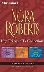 Nora Roberts Key Trilogy CD Collection : Key of Light, Key of Knowledge, Key of Valor - Nora Roberts