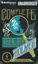 The Complete Sherlock Holmes : The Adventures of Sherlock Holmes, the Reminiscences of Sherlock Holmes, the Return of Sherlock Holmes, the Memoirs of Sherlock Holmes, the Casebook of Sherlock Holmes - Sir Arthur Conan Doyle, Sir