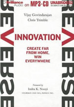 Reverse Innovation : Create Far from Home, Win Everywhere - Vijay Govindarajan