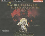 Father Gaetano's Puppet Catechism : A Novella - Mike Mignola