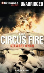 The Circus Fire - Stewart O'Nan
