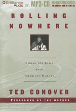 Rolling Nowhere : Riding the Rails with America's Hoboes - Ted Conover