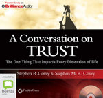 A Conservation On Trust : The One Thing That Impacts Every Dimension Of Life - Stephen R. Covey