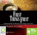 First Things First : Understand Why So Often Our First Things Aren't First (Mp3) - A. Roger Merrill