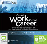 Great Work, Great Career : How To Create Your Ultimate Job And Make An Extraordinary Contribution (Mp3) - Jennifer Colosimo