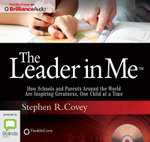 The Leader in Me - Stephen R. Covey