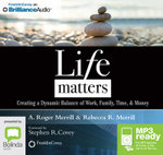 Life Matters : Creating A Dynamic Balance Of Work, Family, Time, & Money (Mp3) - Rebecca R. Merrill