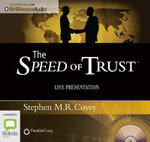 Speed of Trust : Live Presentation - Stephen R. Covey