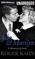 Joe & Marilyn : A Memory of Love - Roger Kahn