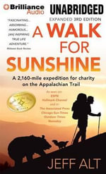 A Walk for Sunshine : A 2,160-Mile Expedition for Charity on the Appalachian Trail - Jeff Alt