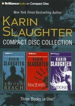 Karin Slaughter Compact Disc Collection : Beyond Reach, Fractured, Undone - Karin Slaughter