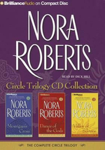 Nora Roberts Circle Trilogy CD Collection : Morrigan's Cross, Dance of the Gods, Valley of Silence - Nora Roberts