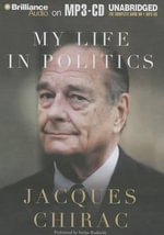 My Life in Politics - Jacques Chirac