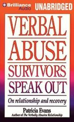 Verbal Abuse Survivors Speak Out : On Relationship and Recovery - Patricia Evans