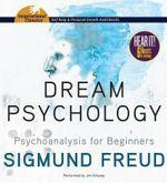 Dream Psychology : Psychoanalysis for Beginners - Sigmund Freud