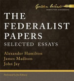 The Federalist Papers : Selected Essays - Alexander Hamilton
