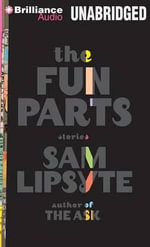 The Fun Parts : Stories - Sam Lipsyte