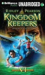 Kingdom Keepers VI : Dark Passage - Ridley Pearson