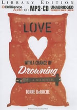 Love with a Chance of Drowning : A Memoir - Torre DeRoche