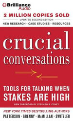 Crucial Conversations : Tools for Talking When Stakes Are High - Kerry Patterson