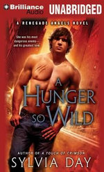 A Hunger So Wild : Renegade Angels Novels - Sylvia Day