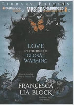 Love in the Time of Global Warming - Francesca Lia Block