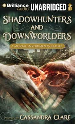 Shadowhunters and Downworlders : A Mortal Instruments Reader