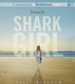 Formerly Shark Girl - Kelly L Bingham