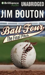 Ball Four : The Final Pitch - Jim Bouton