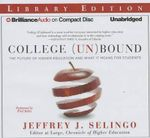 College (Un)Bound : The Future of Higher Education and What It Means for Students - Jeffrey Selingo