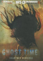 Ghost Time - Courtney Eldridge