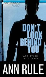 Don't Look Behind You : And Other True Cases - Ann Rule