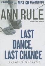 Last Dance, Last Chance : And Other True Cases - Ann Rule