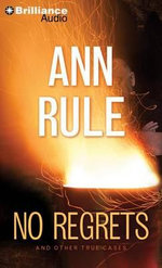 No Regrets : And Other True Cases - Ann Rule