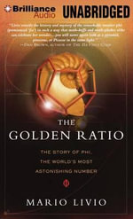 The Golden Ratio : The Story of Phi, the World's Most Astonishing Number - Mario Livio