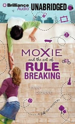Moxie and the Art of Rule Breaking : A 14-Day Mystery - Erin Dionne