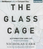 The Glass Cage : Automation and Us - Nicholas Carr