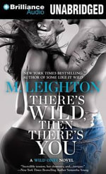 There's Wild, Then There's You - M Leighton