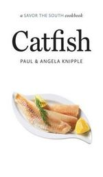 Catfish : A Savor the South(R) Cookbook - Paul Knipple