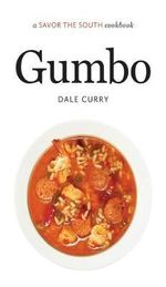 Gumbo : A Savor the South Cookbook - Dale Curry