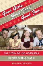 Good Girls, Good Food, Good Fun : Gender and American Culture (Hardcover) - Meghan K Winchell